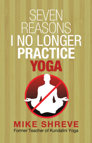 Seven Reasons I No Longer Practice Yoga