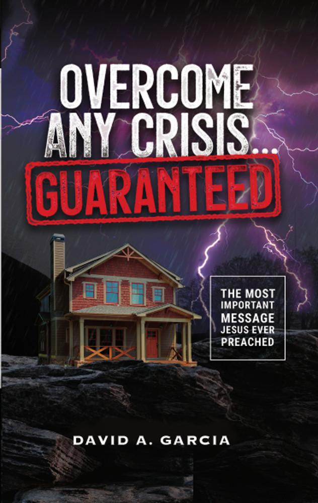 Overcoming Any Crisis...Guaranteed